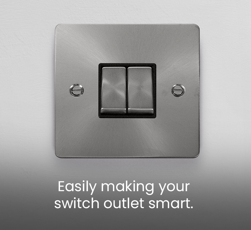 Easily making your <br />switch outlet smart.